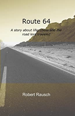 Route 64: A story about life, chess and the road less traveled