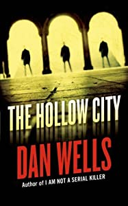 The Hollow City by Dan Wells (2013-10-29)