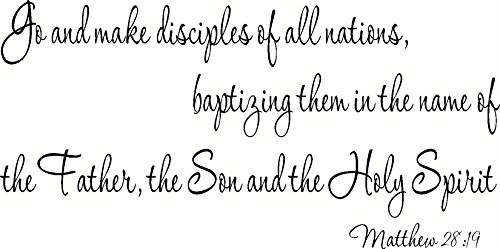 Matthew 28:19 (CV Option 2) Wall Art, Go and Make Disciples of All Nations, Baptizing Them in the Name of the Father, the Son and the Holy Spirit, Shipped from Idaho by your Creation Vinyls Family