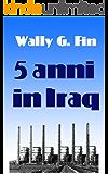 Cinque anni in Iraq