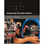img - for [ Designing Sociable Robots [With CDROM] (Intelligent Robots and Autonomous Agents) By Breazeal, Cynthia L ( Author ) Paperback 2004 ] book / textbook / text book