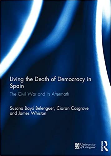 Amazon com: Living the Death of Democracy in Spain: The Civil War