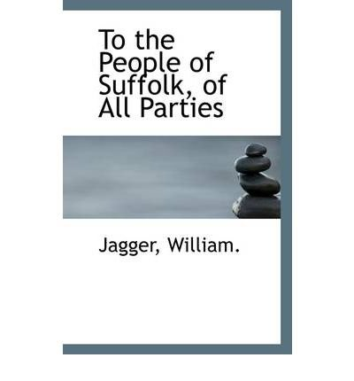 Download To the People of Suffolk, of All Parties (Paperback) - Common pdf epub