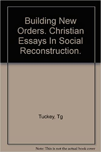 Building New Orders. Christian Essays in Social Reconstruction.: T.G ...
