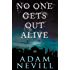 No One Gets Out Alive: A Novel