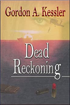 DEAD RECKONING - a Mystery Thriller Novel by [Kessler, Gordon A]