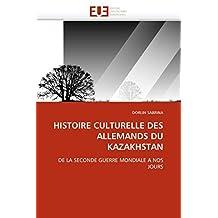HISTOIRE CULTURELLE DES ALLEMANDS DU KAZAKHST