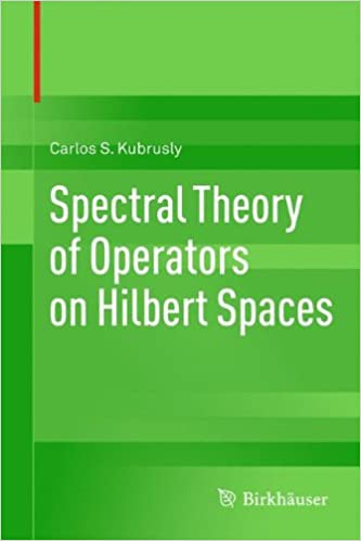 Spectral theory of operators on hilbert spaces carlos s kubrusly spectral theory of operators on hilbert spaces carlos s kubrusly 9780817683276 amazon books fandeluxe Gallery