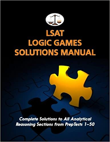 Lsat logic games solutions manual complete solutions to all lsat logic games solutions manual complete solutions to all analytical reasoning sections from preptests 1 50 cambridge lsat morley tatro malvernweather Choice Image