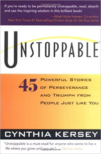 Unstoppable 45 Powerful Stories Of Perseverance And Triumph From