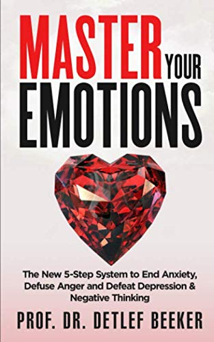 Master Your Emotions: The New 5-Step System to
