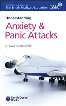 Anxiety and Panic Attacks (Understanding) (Family Doctor Books)