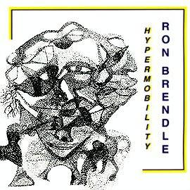 Ron Brendle - Hypermobility (CD)