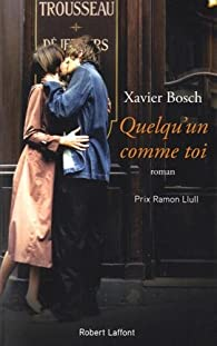 Quelqu'un comme toi par Xavier Bosch