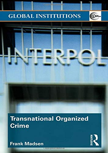 Transnational Organized Crime (Global Institutions)