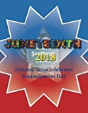 img - for Juneteenth 2018: Denton, Texas celebrates Emancipation Day (Denton Juneteenth Celebrations) (Volume 1) book / textbook / text book