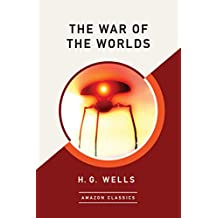 The War of the Worlds (AmazonClassics Edition)