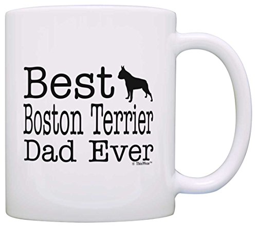 (Dog Lover Mug Best Boston Terrier Dad Ever Dog Puppy Supplies Gift Coffee Mug Tea Cup White )