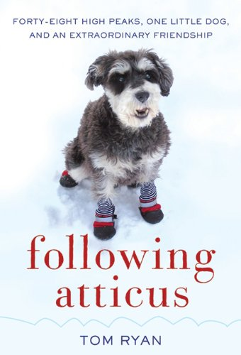 Following Atticus: Forty-Eight High Peaks, One Little Dog, and an Extraordinary Friendship (Miniatures Sports)