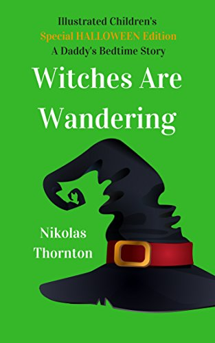 Illustrated Children's Halloween Picture Book Witches Are Wandering (Daddys Bedtime Stories) ()