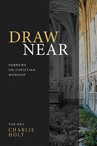 Pdf Christian Books Draw Near: Hebrews on Christian Worship