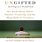Ungifted: Intelligence Redefined | Scott Barry Kaufman