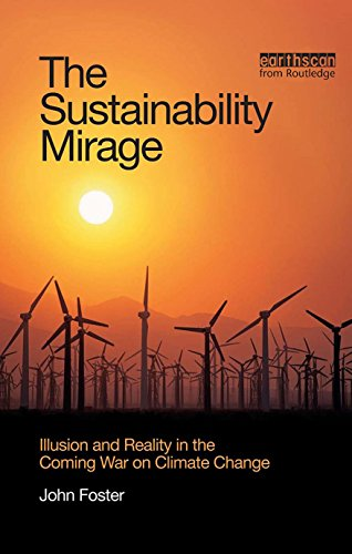 - The Sustainability Mirage: Illusion and Reality in the Coming War on Climate Change