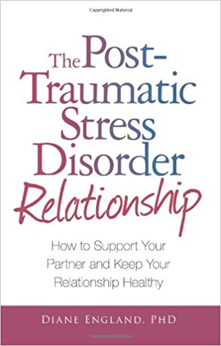 The Post Traumatic Stress Disorder Relationship: How to