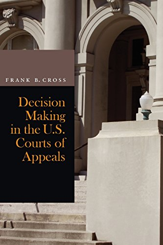 Decision Making in the U.S. Courts of Appeals