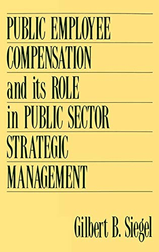 Public Employee Compensation and its Role in Public Sector Strategic Management (Human Resource Planning Process In The Public Sector)