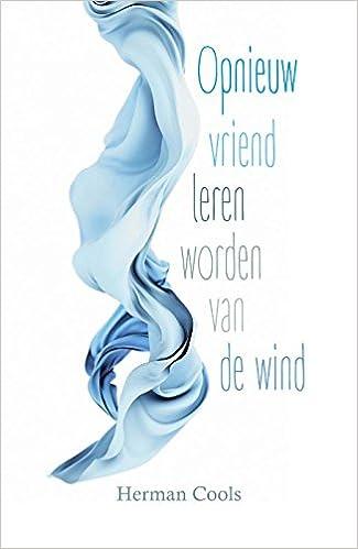 Opnieuw vriend leren worden van de wind: Amazon.es: Herman ...