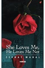 She Loves Me, He Loves Me Not Paperback