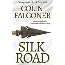 Silk Road: A haunting story of adventure, romance and courage (CLASSIC HISTORY Book 1)
