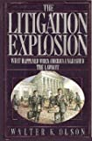 img - for The Litigation Explosion: What Happened When America Unleashed the Lawsuit by Walter K. Olson (1991-04-30) book / textbook / text book