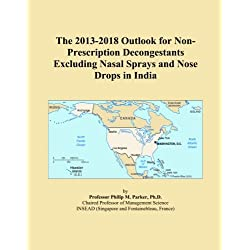 The 2013-2018 Outlook for Non-Prescription Decongestants Excluding Nasal Sprays and Nose Drops in India
