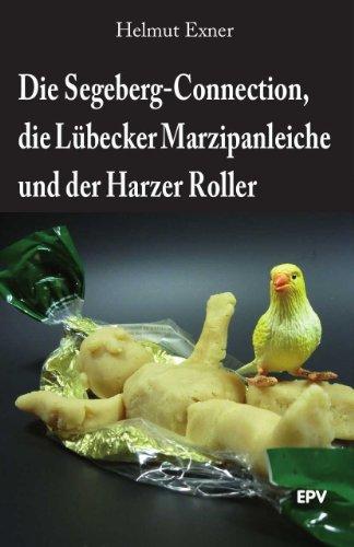 die-segeberg-connection-die-lubecker-marzipanleiche-und-der-harzer-roller-harzkrimis-3-german-editio