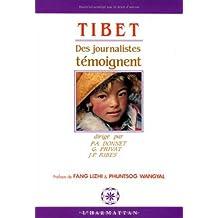 Tibet des journalistes témoignent