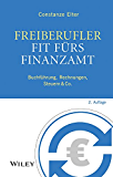 Freiberufler - Fit fürs Finanzamt: Buchführung, Rechnungen, Steuern & Co.