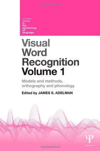 Visual Word Recognition Volume 1: Models and Methods, Orthography and Phonology (Current Issues in the Psychology of Lan
