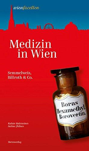 Medizin in Wien: Semmelweis, Billroth & Co.