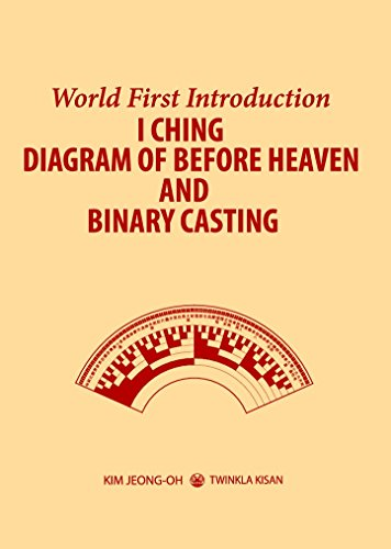 I CHING DIAGRAM OF BEFORE HEAVEN AND BINARY CASTING: World First Introduction Pdf