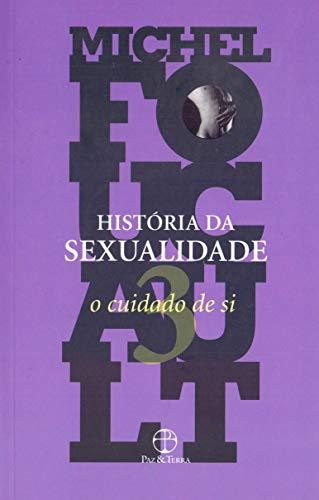 A história da sexualidade: O cuidado de si (Vol. 3)