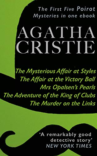 (The Mysterious Affair at Styles, The Affair at the Victory Ball, Mrs Opalsen's Pearls, The Adventure of the King of Clubs & The Murder on the Links: The First Five Poirot Mysteries)
