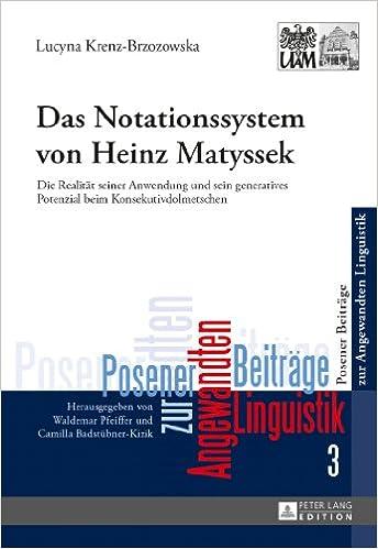 Book Das Notationssystem Von Heinz Matyssek: Die Realitaet Seiner Anwendung Und Sein Generatives Potenzial Beim Konsekutivdolmetschen (Posener Beitraege Zur Angewandten Linguistik)