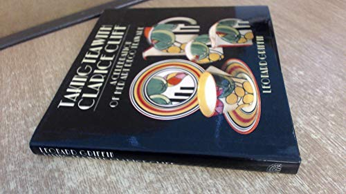 (Taking Tea With Clarice Cliff: A Celebration of Her Art Deco Teaware)