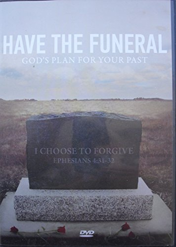 Have the Funeral: God's Plan for Your Past Video Series (2 DVD Set)