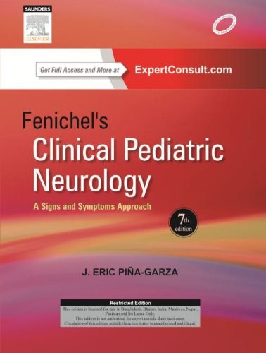 Fenichel's Clinical Pediatric Neurology:A Signs and Symptoms Approach