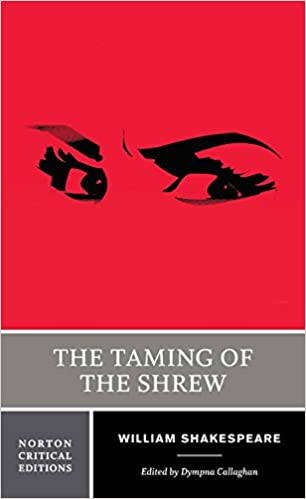 com the taming of the shrew norton critical editions  com the taming of the shrew norton critical editions 9780393927078 william shakespeare dympna callaghan books