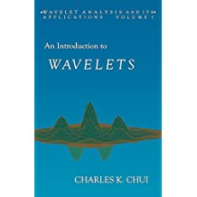 An Introduction to Wavelets (Wavelet Analysis and Its Applications)