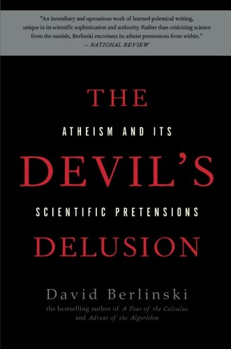 The Devil's Delusion: Atheism and its Scientific Pretensions cover
